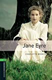 Jane Eyre Level 6 Oxford Bookworms Library: 2500 Headwords
