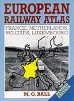 European Railway Atlas: France, Netherlands, Belgium, and Luxembourg