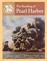 The Bombing of Pearl Harbor (Events That Shaped America)
