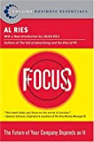 Focus : The Future of Your Company Depends on It (HarperBusiness Essentials)