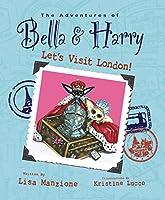 Let's Visit London!: Adventures of Bella & Harry