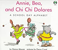 Annie, Bea, and Chi Chi Dolores: A School Day Alphabet (Orchard Paperbacks)