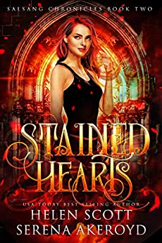 Stained Hearts (Salsang Chronicles Book 2) by [Scott, Helen, Akeroyd, Serena]