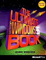 The Ultimate Microsoft Windows 95 Book