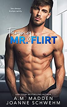 Taming Mr. Flirt (The Mr. Wrong Series Book 2) by [Madden, A.M., Schwehm, Joanne]