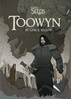 Journey of the Seeds - Toowyn by [Baauw, Carol]