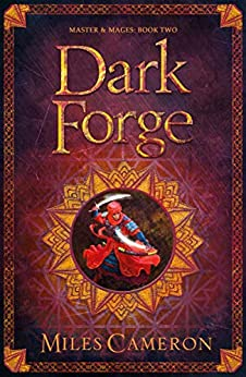 Dark Forge: Masters and Mages Book Two (Masters & Mages) by [Cameron, Miles]