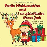 Frohe Weihnachten und ein glueckliches Neues Jahr - Malbuch fuer Kinder - Froehliche Muster (Bestes Weihnachtsgeschenk)