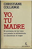 Yo, Tu Madre/I, Your Mother