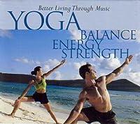 Yoga: Balance Energy & Strength