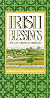Irish Blessings: An Illustrated Edition