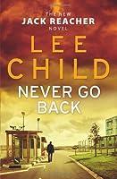Never Go Back: (Jack Reacher 18)