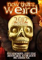 Now That's Weird: 2012 Apoclypse [DVD] [Import]