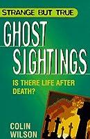 Ghost Sightings (Strange but True Series)