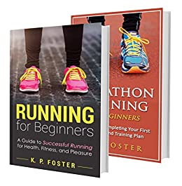 Running & Marathons for Beginners: Marathon Running Boxset. Training for Your First Marathon & Running for Beginners (Jogging, Marathon Training, Health and Fitness Series Book 1) by [Foster, K. P.]