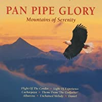 Pan Pipe Glory: Mountains of S