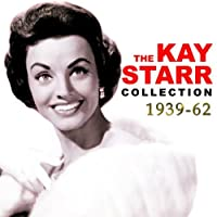 The Kay Starr Collection 1939-62 by Kay Starr