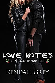 Love Notes: A Hard Rock Harlots B-Side (Dark Warrior Alliance Book 1) by [Grey, Kendall]