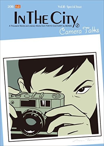 In The City Vol.16 / Fall Specia1 Issue `Camera Talks'の詳細を見る