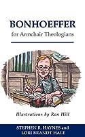 Bonhoeffer for Armchair Theologians (Armchair Series)