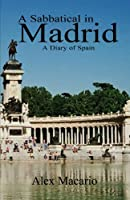 A Sabbatical in Madrid: A Diary of Spain