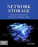 Network Storage: Tools and Technologies for Storing Your Company's Data