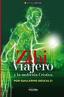Zibi viajero y la molécula crística / Zibi traveler and the Christ molecule: Fábula del tercer milenio / Fable of the third millennium