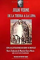 DE LA TIERRA A LA LUNA: Nueva traducción ilustrada (Viajes Extraordinarios)