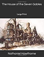 The House of the Seven Gables: Large Print