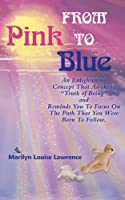 From Pink to Blue: An Enlightening Concept for Helping Children on Their Life Purpose Path