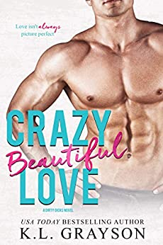 Crazy, Beautiful Love (Crazy Love Series Book 4) by [Grayson, K.L.]