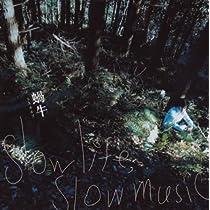 slow life,slow music