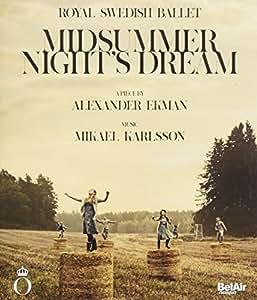 アレクサンダー・エクマン《真夏の夜の夢》(スウェーデン王立バレエ) [Blu-ray]