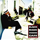 ブラック・マジック・ヴードゥー・カフェ (初回限定盤)(DVD付)