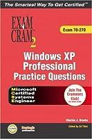 MCSE Windows XP Professional Practice Questions Exam Cram 2 (Exam 70-270)