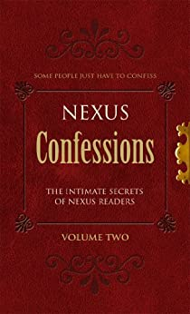 Nexus Confessions: Volume Two by [Various]