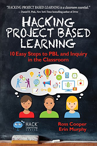 Hacking Project Based Learning: 10 Easy Steps to PBL and Inquiry in the Classroom (Hack Learning Series Book 9) (English Edition)の詳細を見る