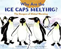Why Are the Ice Caps Melting?: The Dangers of Global Warming (Let's-Read-and-Find-Out Science Books)