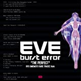 "EVE burst error ""THE PERFECT"""