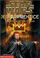 "The Mark of the Crown (""Star Wars"" Jedi Apprentice)"