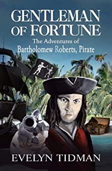 GENTLEMAN OF FORTUNE, The Adventures of Bartholomew Roberts - Pirate by [Tidman, Evelyn]