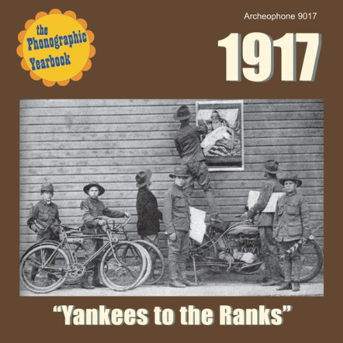 Phonographic Yearbook: 1917 'yankees to the Ranks'