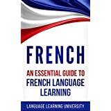 French: An Essential Guide to French Language Learning (English Edition)