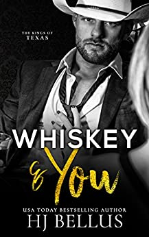 Whiskey & You (The Kings of Texas Billionaires) by [Bellus, H.J.]
