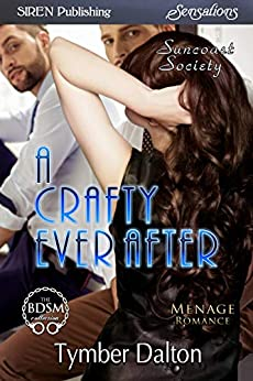 A Crafty Ever After [Suncoast Society] (Siren Publishing Sensations) by [Dalton, Tymber]
