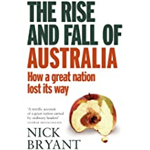 The Rise and Fall of Australia: How a great nation lost its way