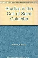 Studies in the Cult of Saint Columba