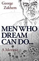 Men Who Dream Can Do: A Memoir