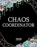 Chaos Coordinator 2020: Pretty Black & White One Year Weekly Planner & Schedule Agenda with Inspirational Quotes   Cactus Succulent 2020 Organizer with To-Do's, U.S. Holidays, Vision Boards & Notes