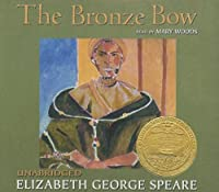 The Bronze Bow: Newberry Medal